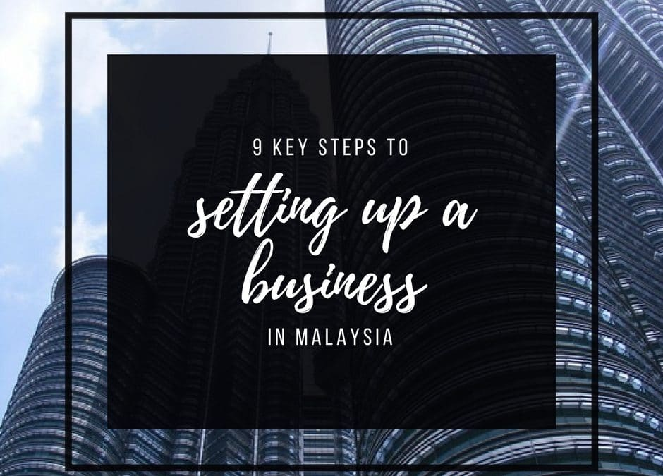 9 Key Steps to Setting Up Business in Malaysia