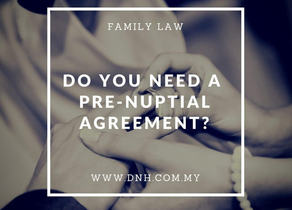 Do You Need a Pre-Nuptial Agreement?