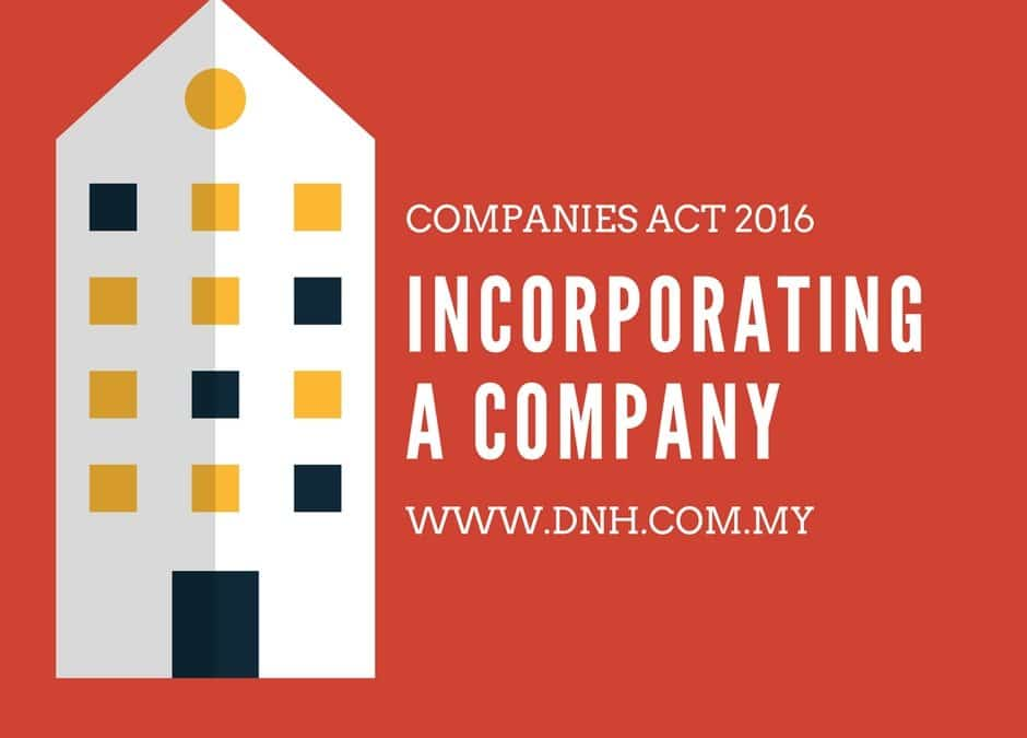 Incorporating a Company in Malaysia – Companies Act 2016