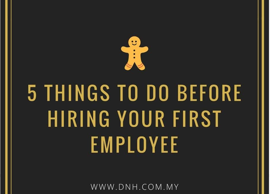 5 Things To Do Before Hiring Your First Employee