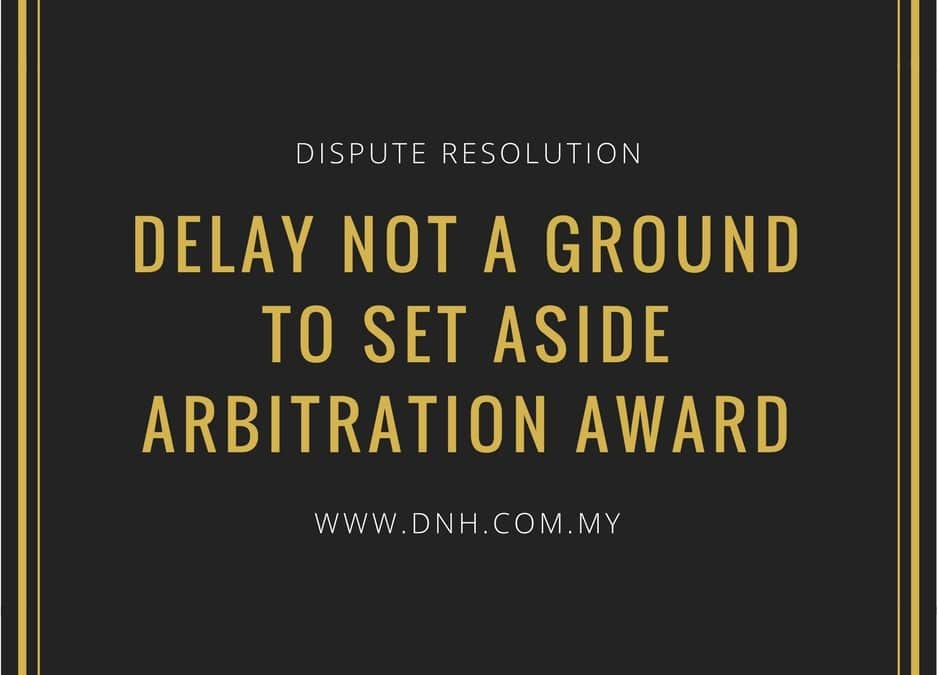 Case Spotlight: Delay Not A Ground to Set Aside Arbitration Award