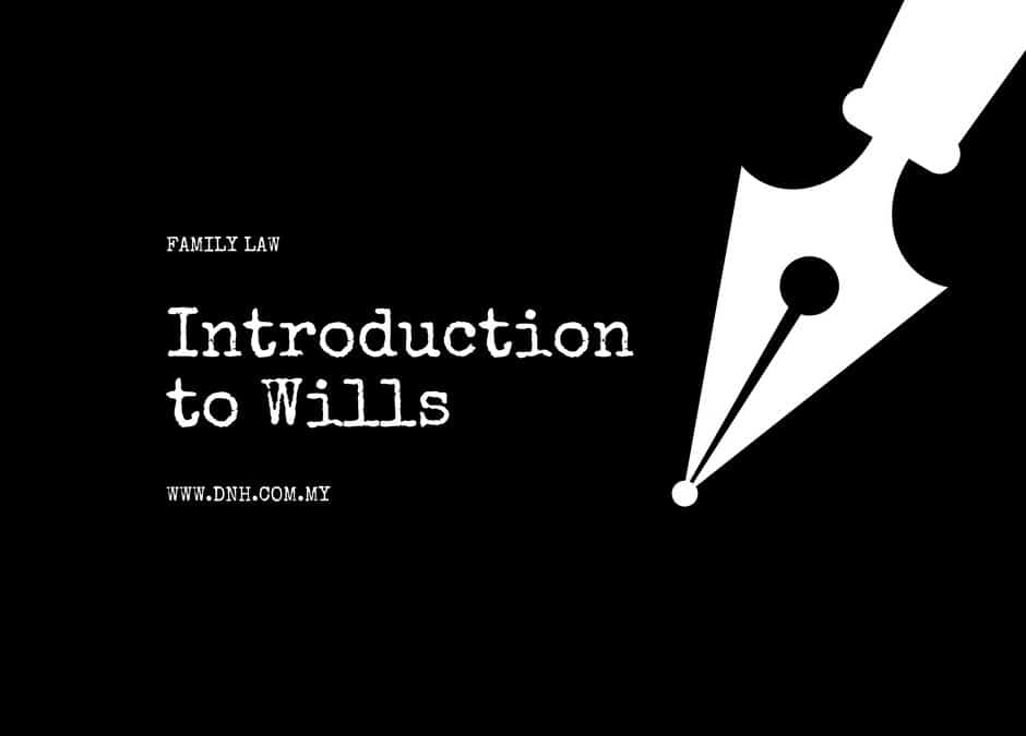Introduction to Wills in Malaysia