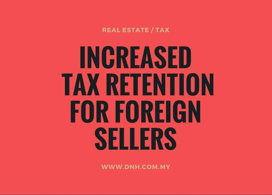 Increased Tax Retention for Foreign Sellers