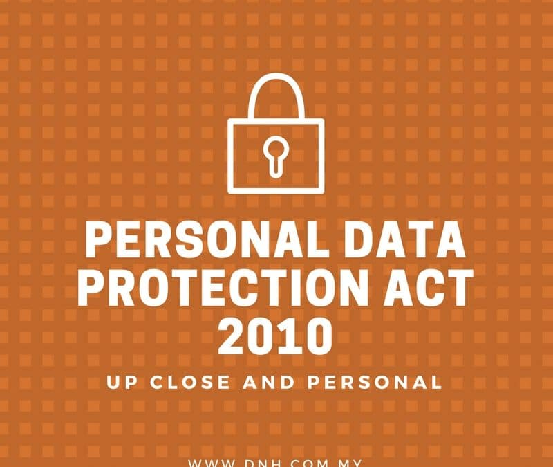 Up Close and Personal: The Malaysian Personal Data Protection Act