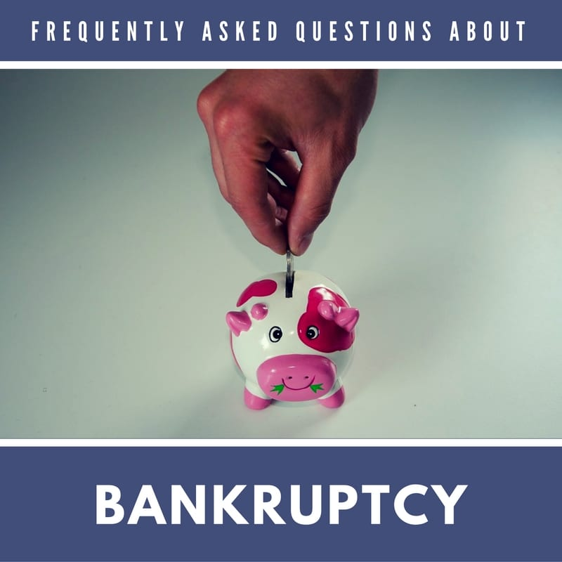 Frequently Asked Questions about Bankruptcy