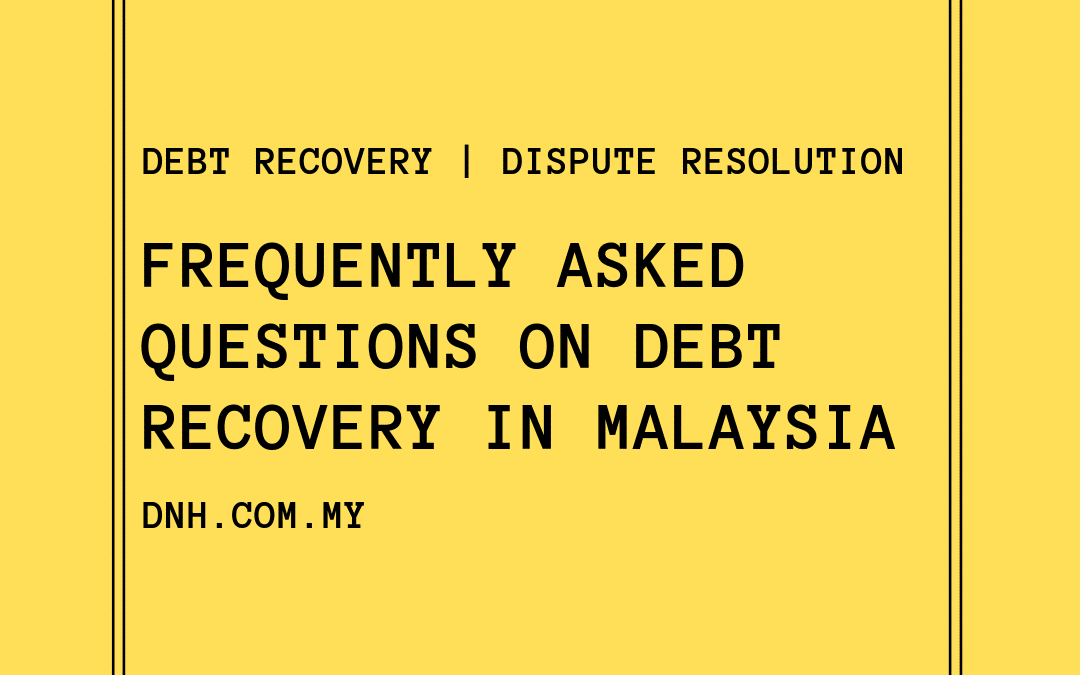 Frequently Asked Questions on Debt Recovery in Malaysia