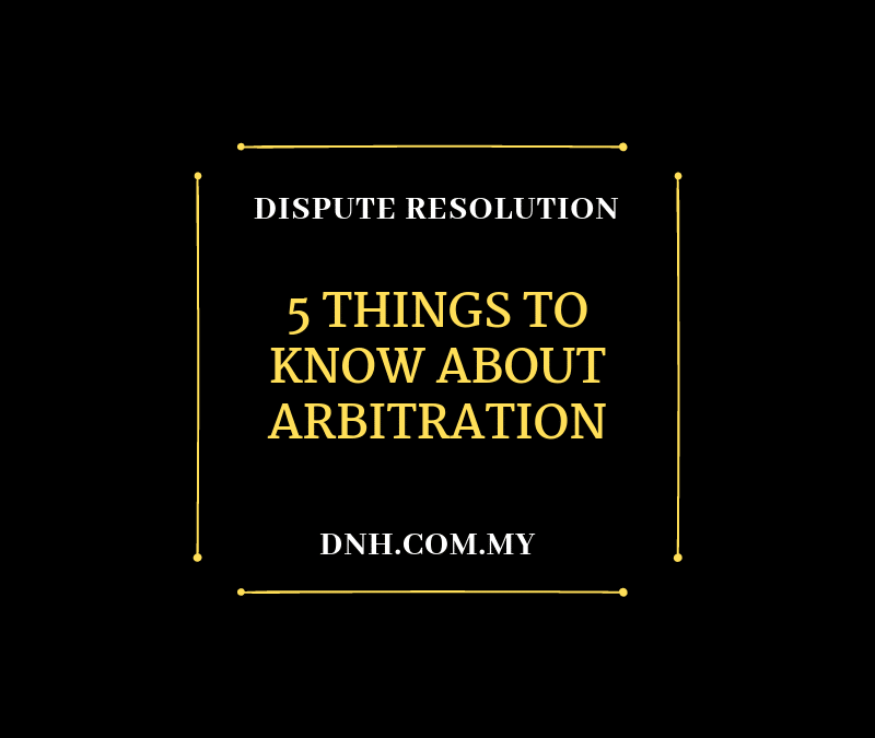 5 Things to Know About Arbitration in Malaysia