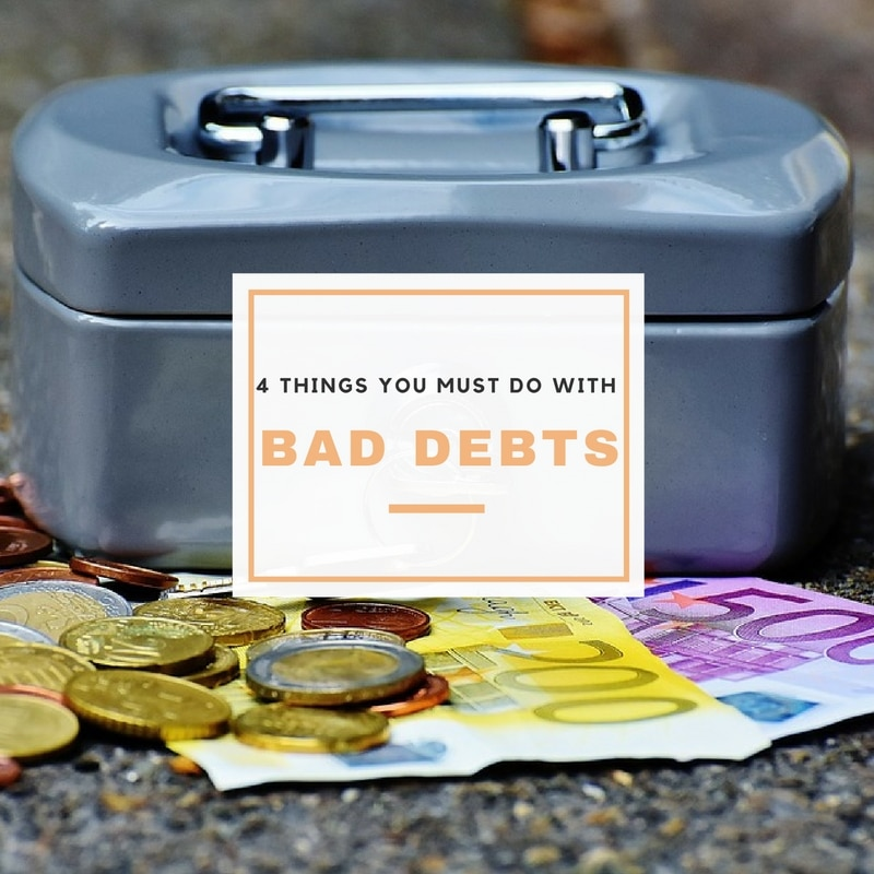 4 Things You Must Do With Bad Debts in Malaysia