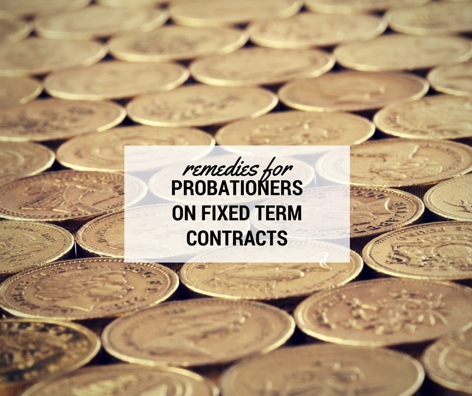 The High Court's recent decision clarifies the exent of back wages that can be awarded to probationers on fixed term contracts.