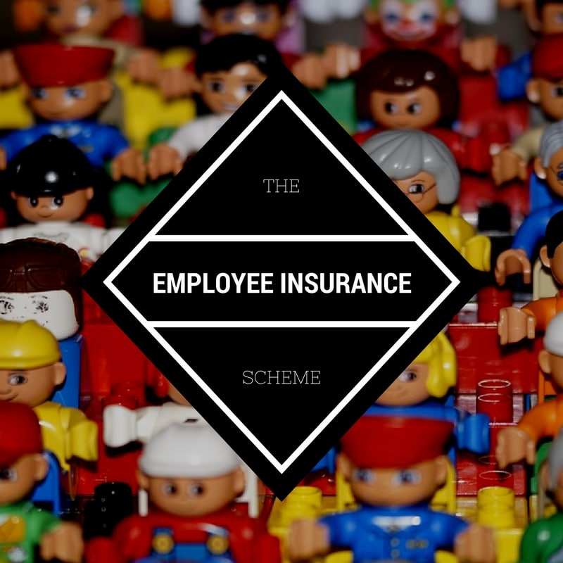 The Government announced that the Employee Insurance Scheme is intended to take effect in 2018.