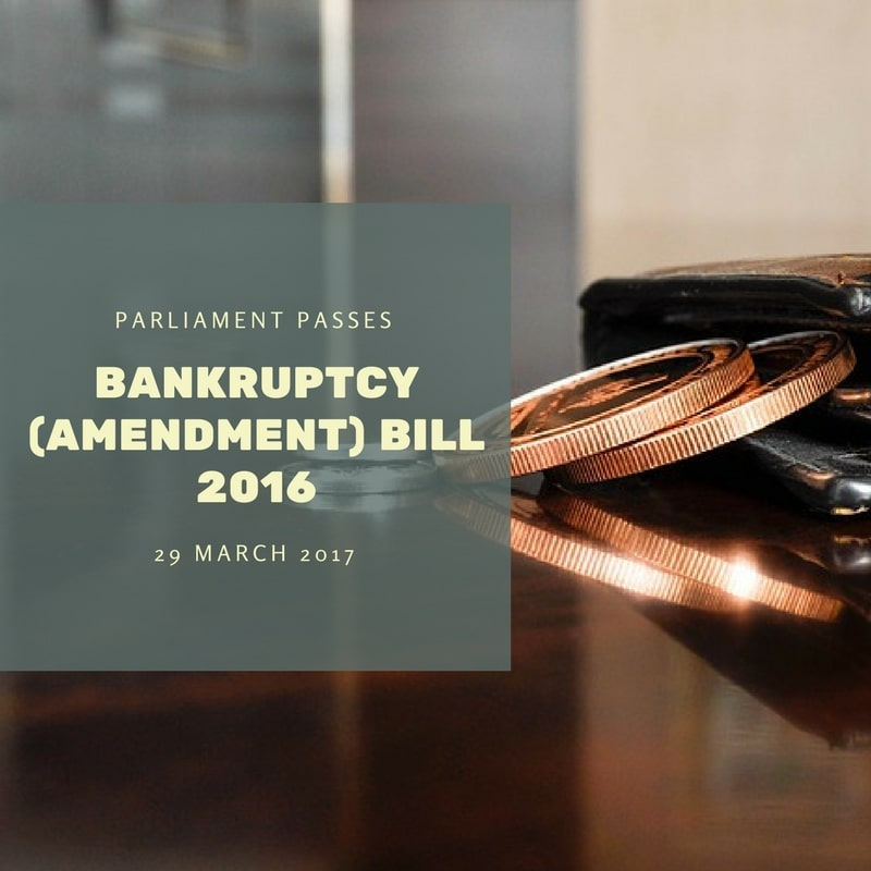 Parliament passes Bankruptcy (Amendment) Bill 2016