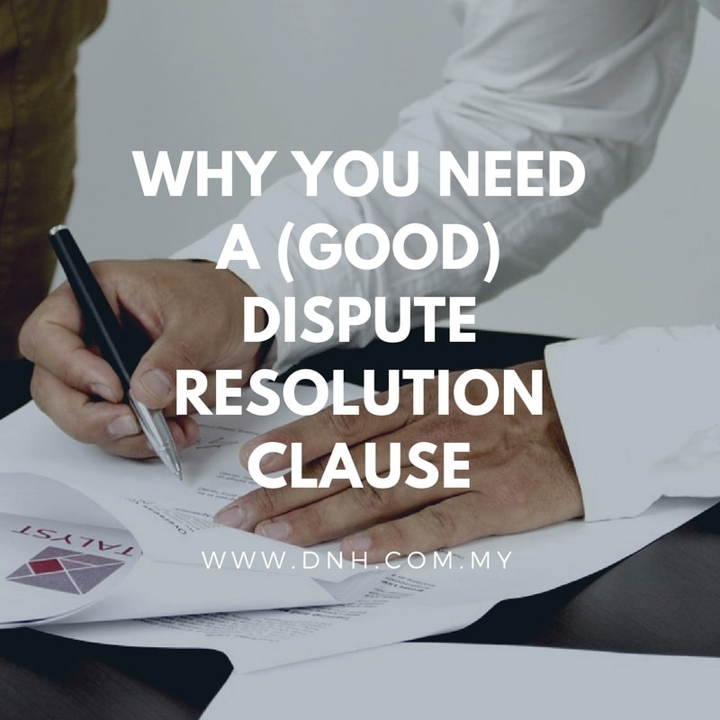 Why You Need a (Good) Dispute Resolution Clause