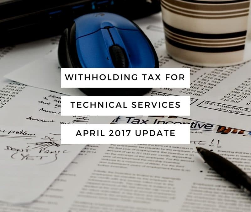 Malaysian Withholding Tax for Technical Services performed on Onshore & Offshore (April 2017 Update)