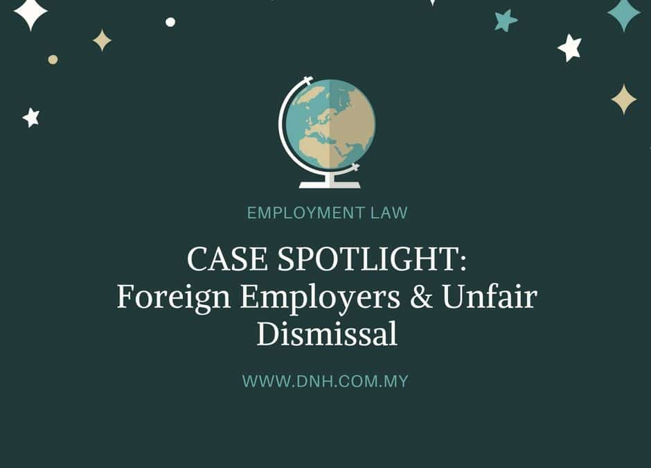 Case Spotlight: Foreign Employers and Unfair Dismissal