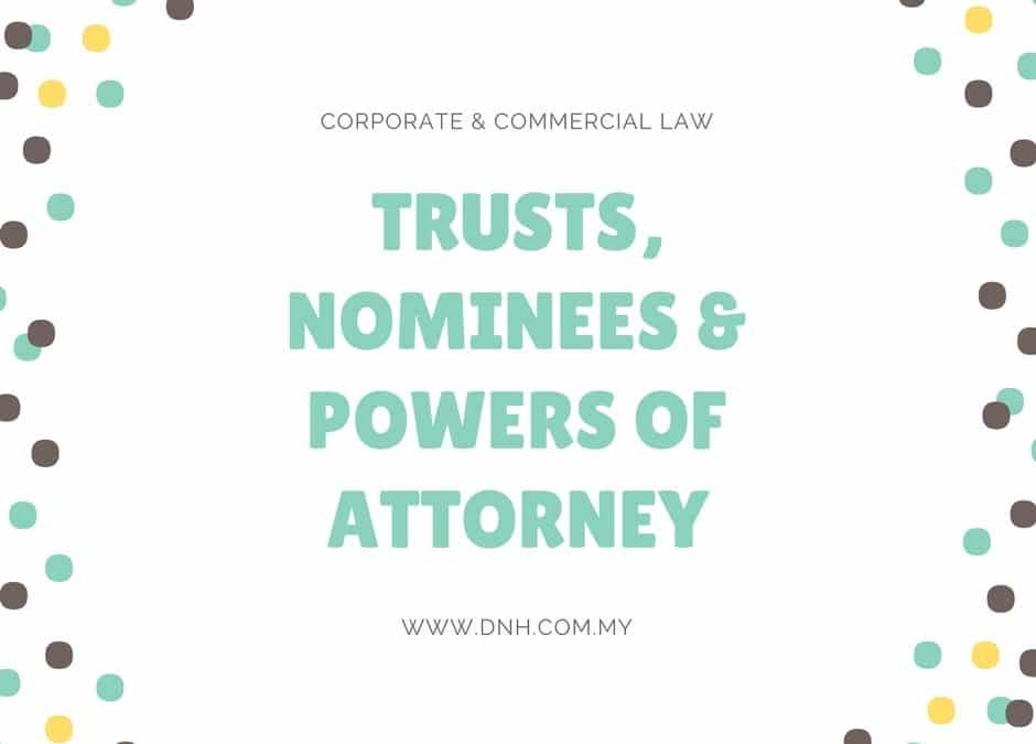 Trusts, Nominees and Powers of Attorney