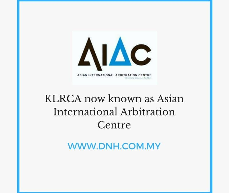 KLRCA now known as Asian International Arbitration Centre
