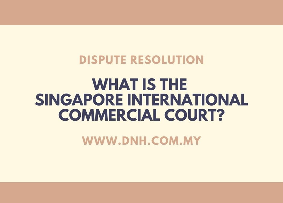 What is the Singapore International Commercial Court?