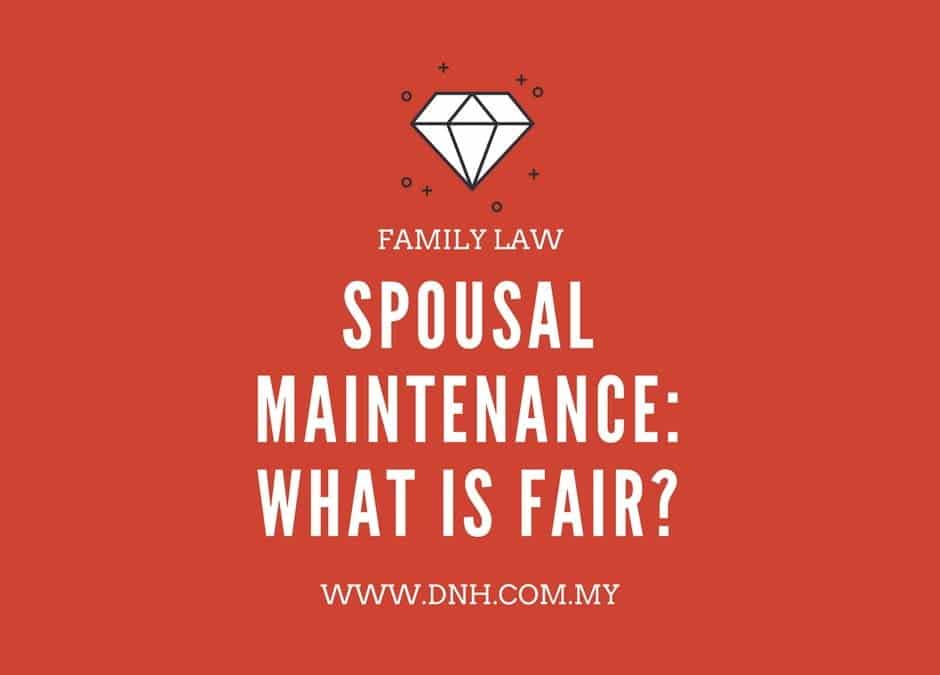 Spousal Maintenance: What is Fair?
