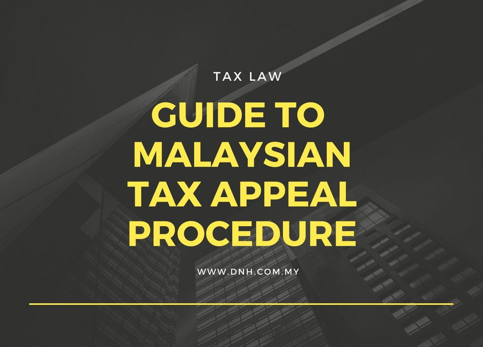 Guide to Malaysian Tax Appeal Procedure