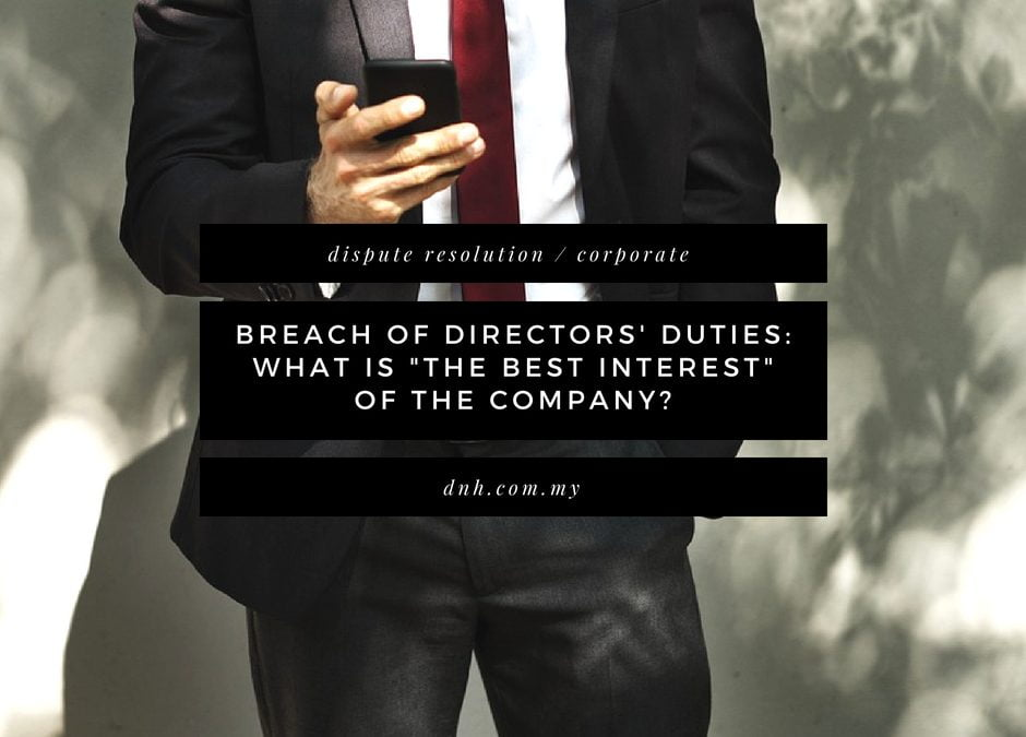 Breach of Directors' Duties: What Is The Best Interest of the Company?