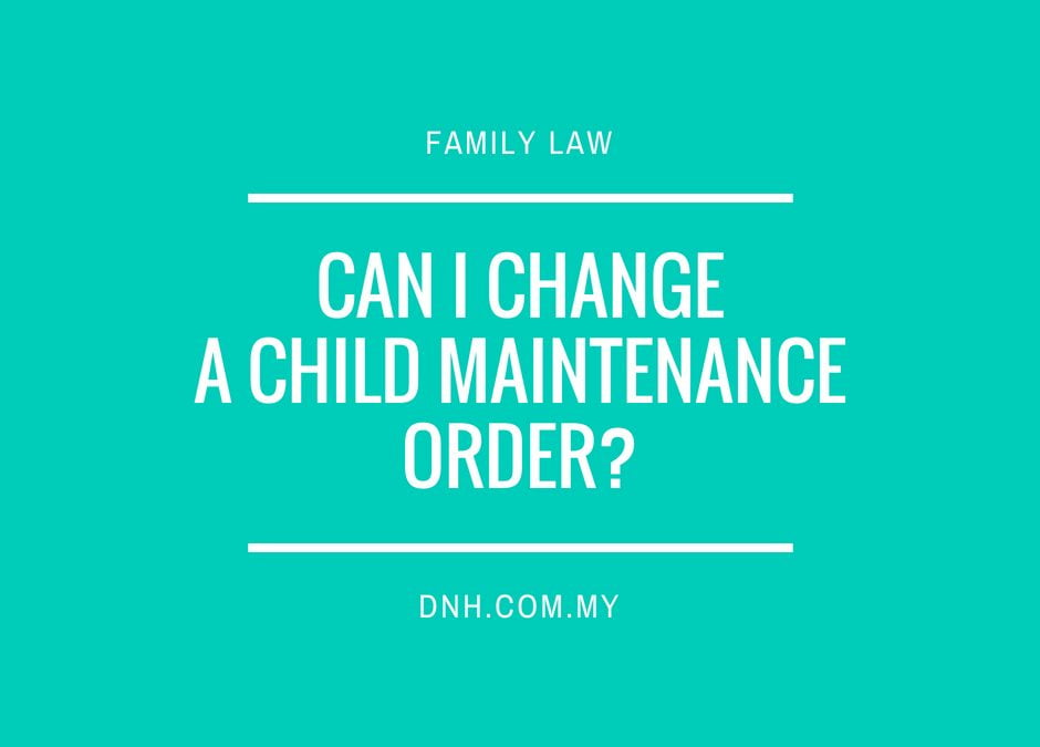 Can I Change a Child Maintenance Order?