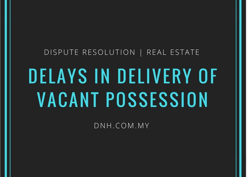 Delays in Delivery of Vacant Posession