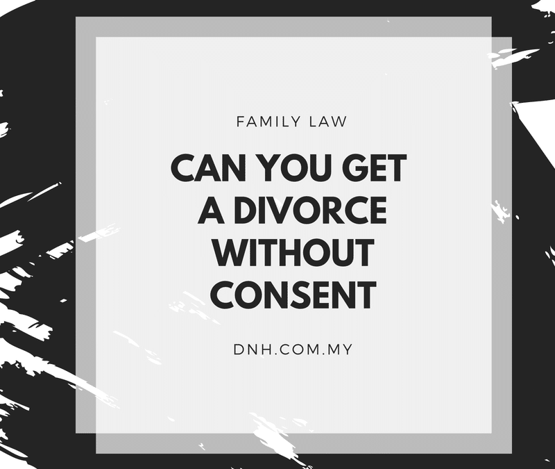 Can You Get A Divorce Without Your Spouse's Consent?