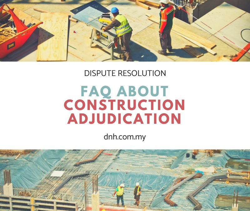 FAQ about Construction Adjudication in Malaysia