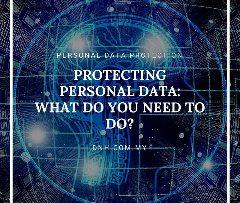 Protecting Personal Data : What Should Your Business Do?