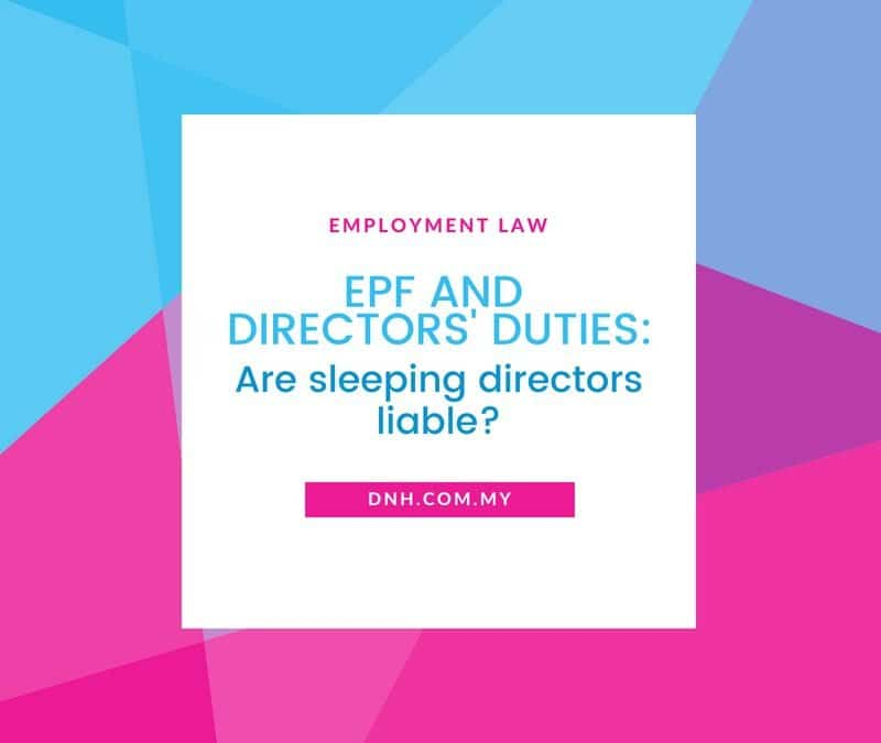 EPF and Directors' Duties: Are Sleeping Directors Liable?