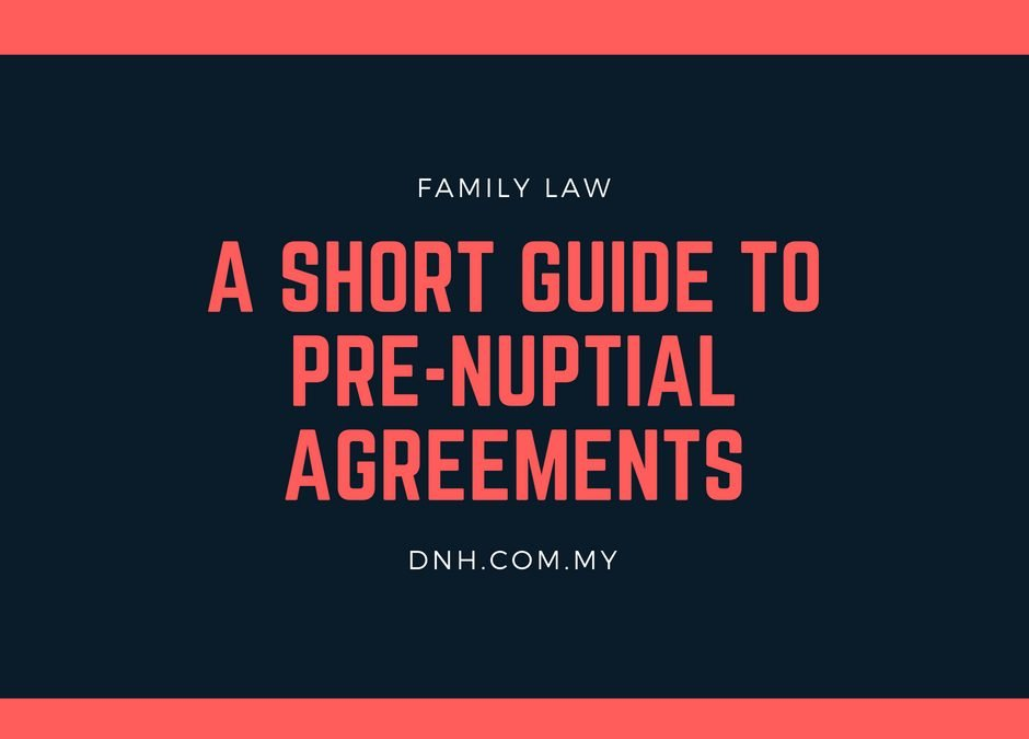 A Short Guide To Pre-Nuptial Agreements