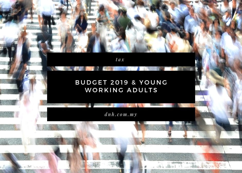 Budget 2019 and Young Working Adults in Malaysia