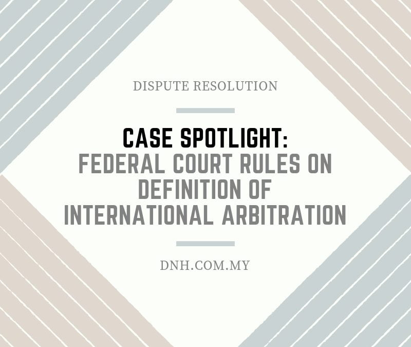 "Case Spotlight: Federal Court Rules on Definition of ""International Arbitration"""