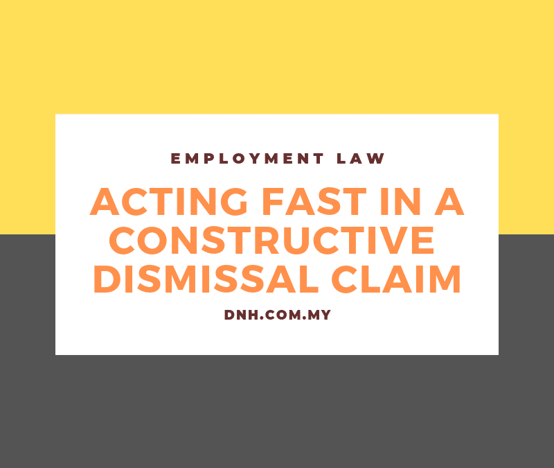 Acting Fast in a Constructive Dismissal Claim