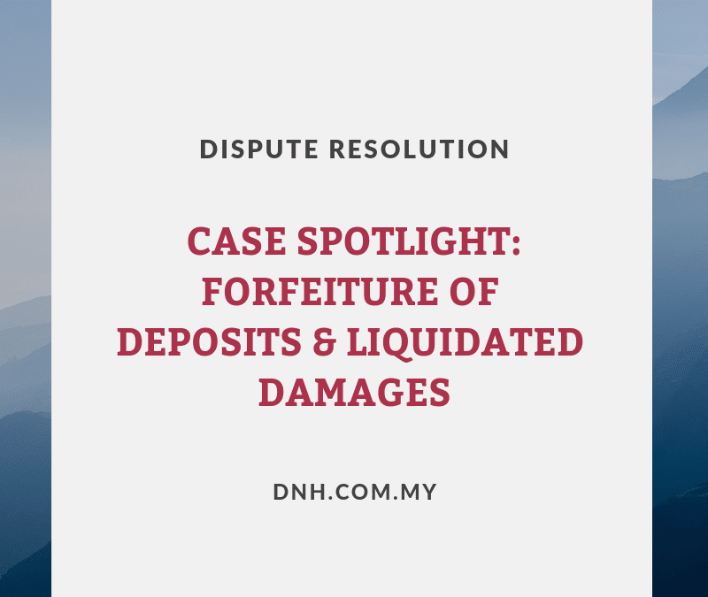 Case Spotlight: Forfeiture of Deposits & Liquidated Damages