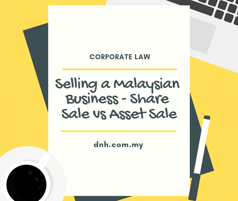 Selling A Malaysian Business – Share Sale vs Asset Sale
