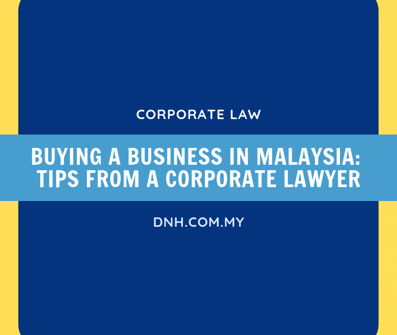 Buying a Business in Malaysia – Tips from a Corporate Lawyer