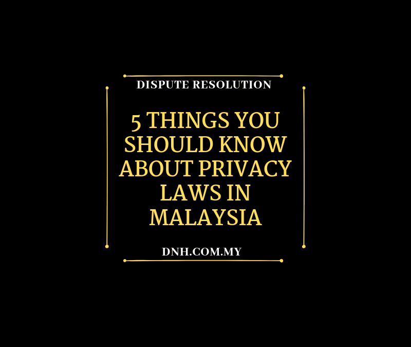 5 Things About Privacy Laws in Malaysia