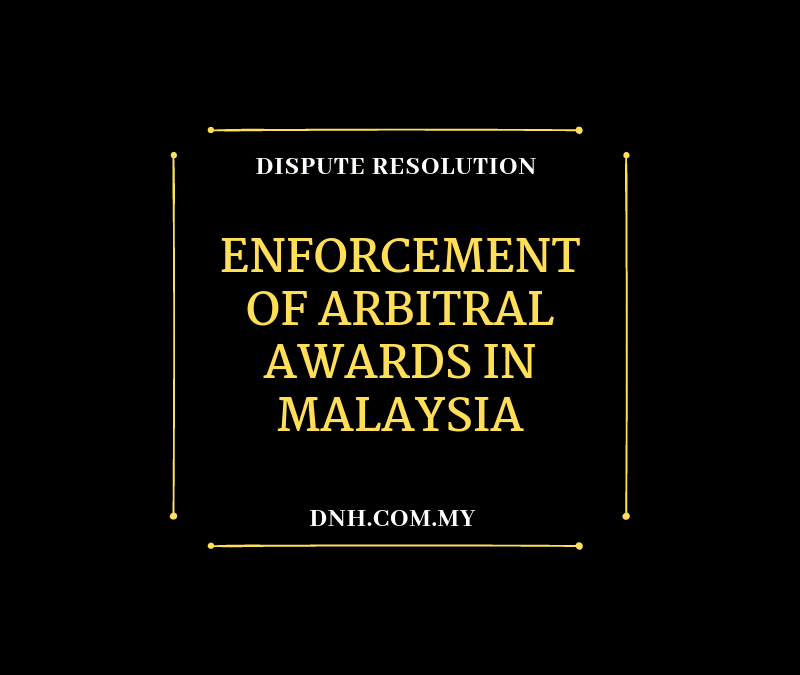 Enforcement of Arbitral Awards in Malaysia