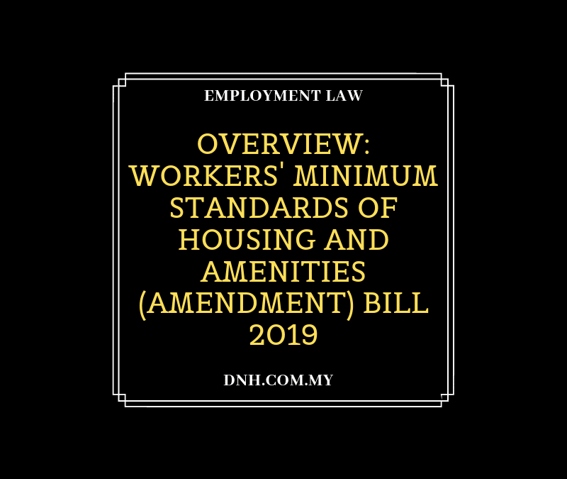 Overview: Workers' Minimum Standards of Housing and Amenities (Amendment) Bill 2019