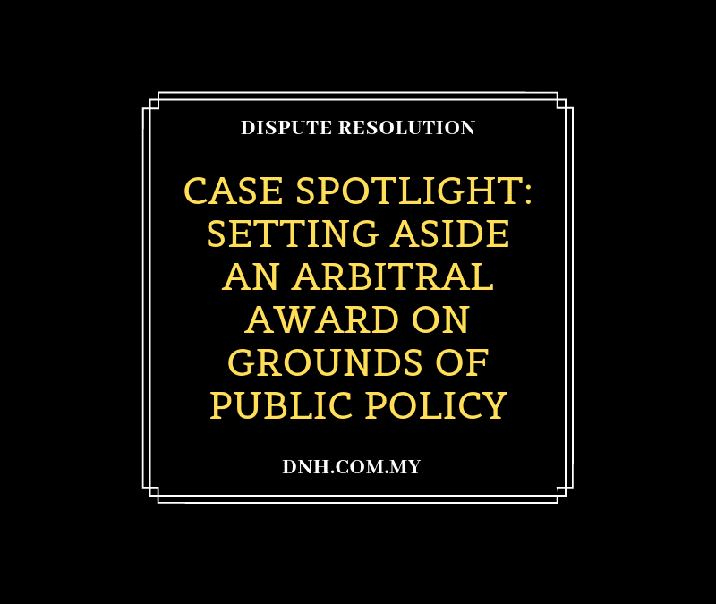Case Spotlight: Setting Aside an Arbitral Award on Grounds of Public Policy