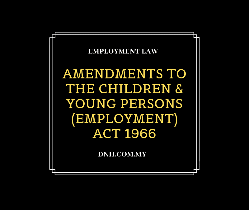 Amendments to the Children and Young Persons (Employment) Act 1966