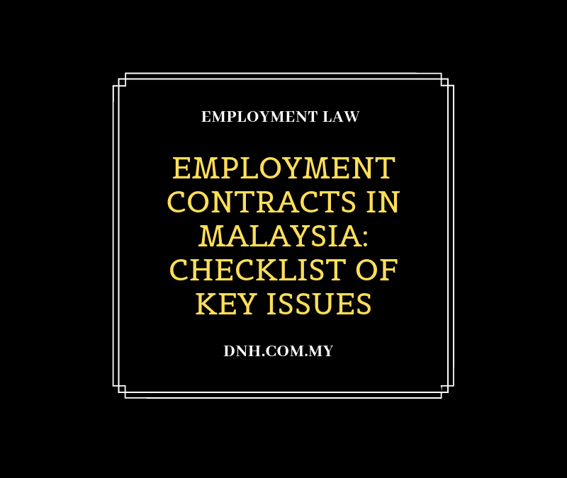 Employment Contracts in Malaysia – Checklist of Key Issues