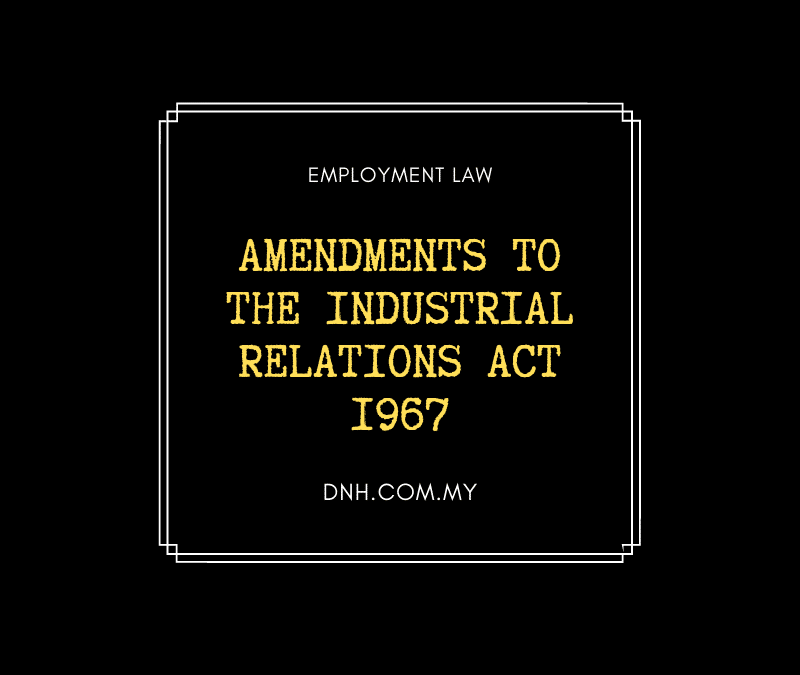 Amendments to the Industrial Relations Act 1967 (Industrial Relations (Amendment) Bill 2019)