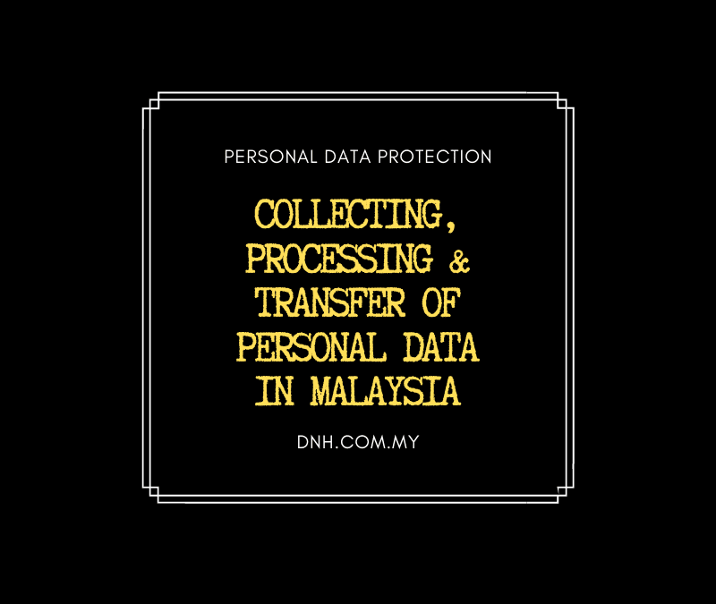 Collecting, Processing & Transfer of Personal Data in Malaysia