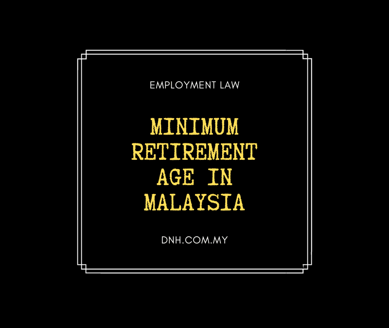 Minimum Retirement Age in Malaysia