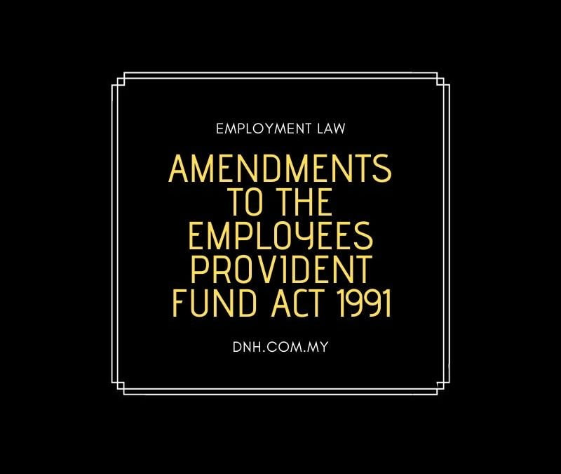 Amendments to the Employees Provident Fund Act 1991