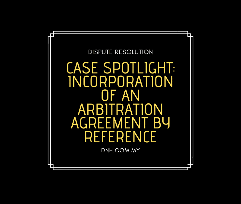 Case Spotlight: Incorporation of an Arbitration Agreement by Reference