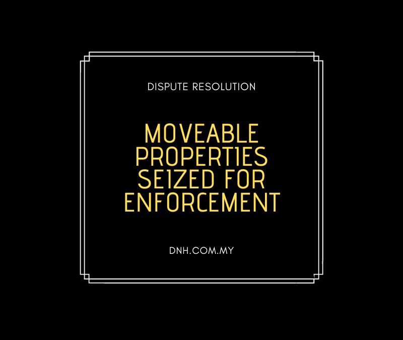Moveable Properties Seized for Enforcement