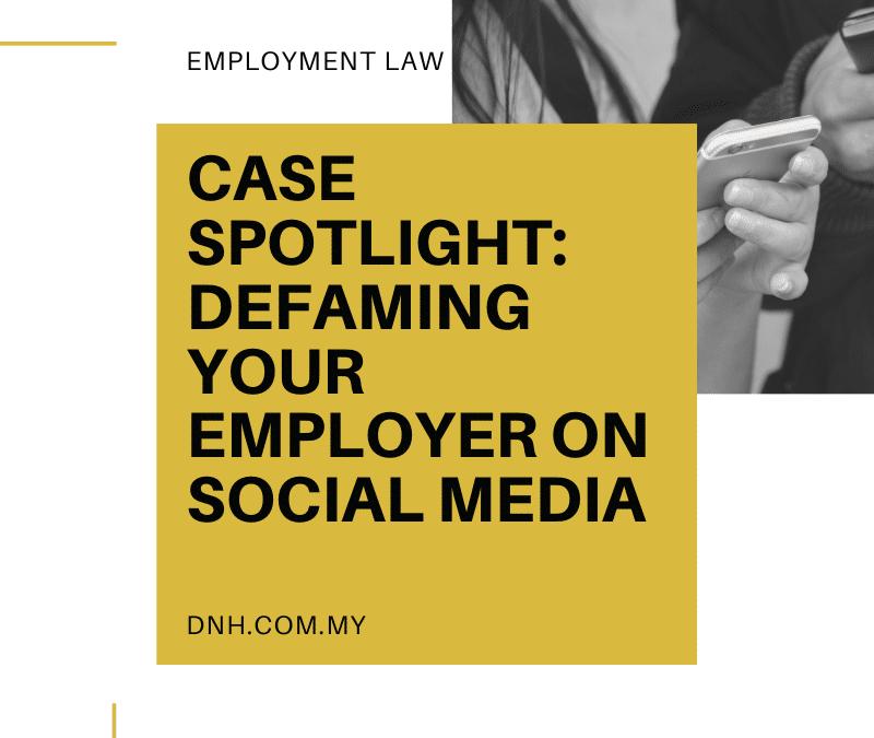 Case Spotlight: Defaming your Employer on Social Media
